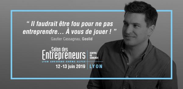 Salon des Entrepreneurs Lyon Auvergne-Rhône-Alpes | 12 & 13 juin 2019 | Centre de Congrès de Lyon